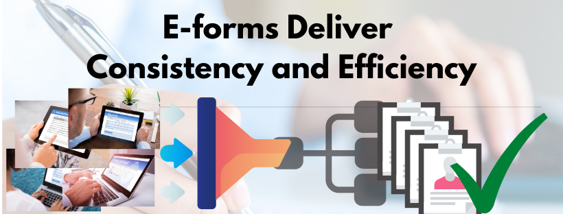 E-forms Deliver Consistency and Efficiency